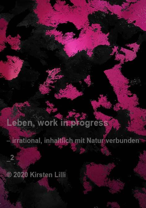 Lilli,K_Leben_work-in-progress_irrational_mit-Natur-verbunden_2_2020-web